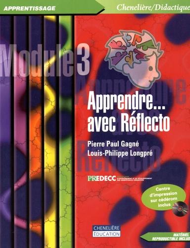 Pierre Paul Gagné et Louis-Philippe Longpré - Apprendre... avec Réflecto, Module 3 - Avec contenu CD disponible via lien téléchargement.