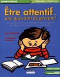 Pierre Paul Gagné - Etre attentif... une question de gestion ! - Un répertoire d'outils pour développer la gestion cognitive de l'attention, de la mémoire et de la planification. 1 Cédérom