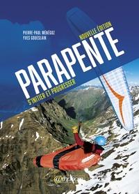 Pierre-Paul Ménégoz et Yves Goueslain - Parapente - S'initier et progresser.