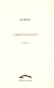 Pierre-Paul Rubens - Correspondance - Tome 2, Chronique de Flandres (1625-1629).