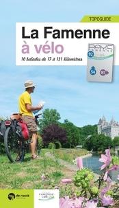 Pierre Pauquay - La Famenne à vélo : 10 balades de 17 à 131 km.