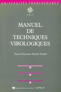 Pierre Payment et Michel Trudel - Manuel de techniques virologiques.