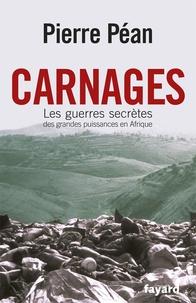 Carnages - Les guerres secrètes des grandes puissances dAfrique.pdf
