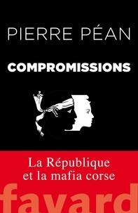 Pierre Péan - Compromissions.
