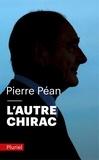 Pierre Péan - L'autre Chirac.