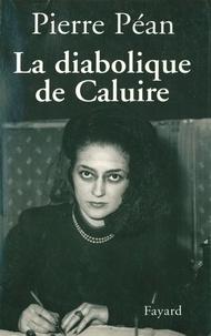 Pierre Péan - La diabolique de Caluire.