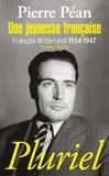 Pierre Péan - Une jeunesse française - François Mitterrand 1934-1947.
