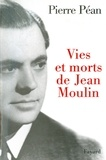 Pierre Péan - Vies et morts de Jean Moulin.