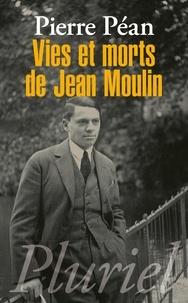 Pierre Péan - Vies et morts de Jean Moulin - Elements d'une biographie.