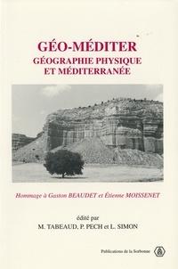 Pierre Pech et Laurent Simon - Géo-méditer - Géographie physique et Méditerranée: hommage à Gaston Beaudet et Étienne Moissenet.