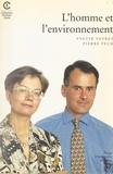 Pierre Pech et Yvette Veyret - L'homme et l'environnement.
