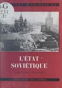 Pierre Péchoux - L'État soviétique.