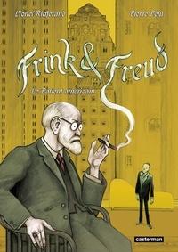 Pierre Péju et Lionel Richerand - Frink & Freud - Le patient américain.
