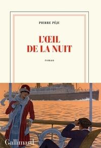 Pierre Péju - L'oeil de la nuit.