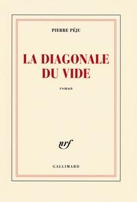 Pierre Péju - La diagonale du vide.