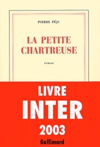 Pierre Péju - La petite Chartreuse.
