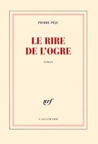 Pierre Péju - Le rire de l'ogre.