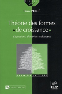 Théorie des formes de croissance. Digitations, dendrites et flammes.pdf