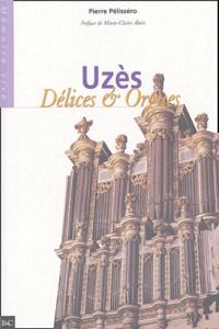 Pierre Pelissero - Uzès - Délices & orgues.