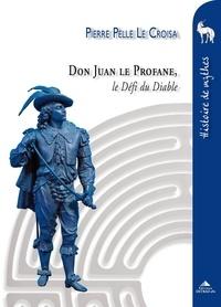 Pierre Pelle - Don Juan le Profane - Le Défi du Diable.