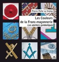 Histoiresdenlire.be Les Couleurs de la Franc-maçonnerie - Les ateliers symboliques d'Apprenti à Maître (1er-3e degré) Image