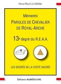 Pierre Pelle Le Croisa - Mémento 13e degré du R.E.A.A - Paroles de Chevalier de Royal-Arche.