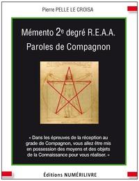 Pierre Pelle Le Croisa - Mémento 2e degré R.E.A.A - Paroles de Compagnon.