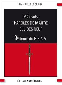 Rhonealpesinfo.fr Mémento 9e degré du R.E.A.A - Parole de maître, élu des neuf Image