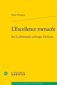 LExcellence menacée - Sur la philosophie politique dAristote.pdf
