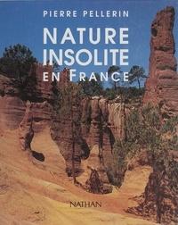 Pierre Pellerin - Nature insolite en France.