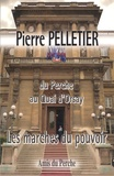 Pierre Pelletier - Les marches du pouvoir - Du Perche au Quai d'Orsay.