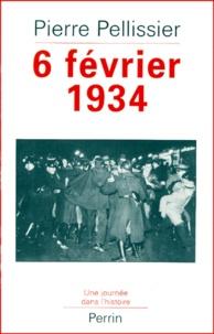 Pierre Pellissier - 6 février 1934. - La République en flammes.