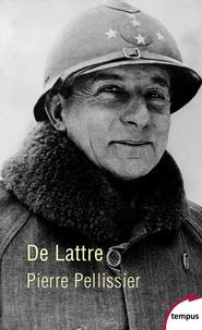 Pierre Pellissier - De Lattre.