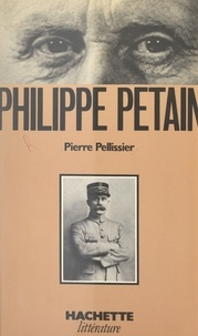 Pierre Pellissier - Philippe Pétain.