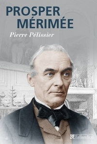 Pierre Pellissier - Prosper Mérimée.