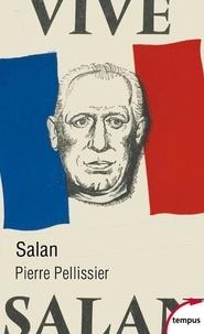 Pierre Pellissier - Salan - Quarante années de commandement.