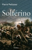 Pierre Pellissier - Solferino - 24 juin 1859.