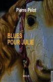 Pierre Pelot - Blues pour Julie.