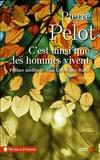 Pierre Pelot - C'est ainsi que les hommes vivent.