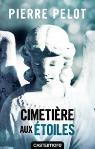Pierre Pelot - Cimetière aux étoiles.