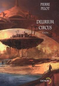Pierre Pelot - Delirium Circus.