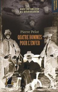 Pierre Pelot - Dylan Stark Tome 3 : Quatre Hommes pour l'Enfer.