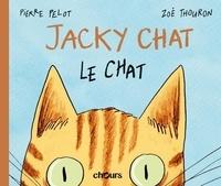 Pierre Pelot et Zoé Thouron - Jacky Chat le chat.