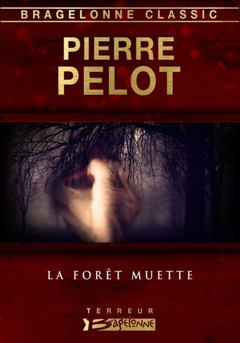 La Forêt muette - Pierre Pelot - 9782820512482 - 2,99 €