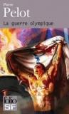 Pierre Pelot - La guerre olympique.
