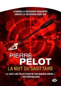Pierre Pelot - La nuit du sagittaire.