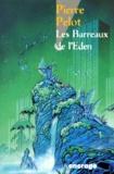 Pierre Pelot - Les barreaux de l'Éden.