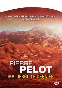 Pierre Pelot - Mal Iergo le dernier.