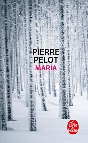Pierre Pelot - Maria.