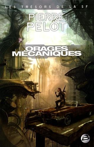 Pierre Pelot - Orages mécaniques.